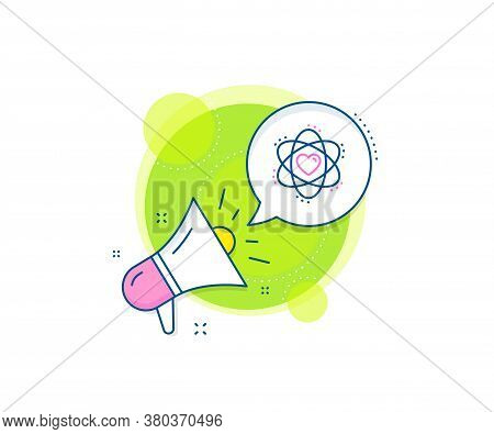 Energy Sign. Megaphone Promotion Complex Icon. Atom With Heart Line Icon. Chemical Element Symbol. B