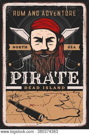 Pirate Poster Vintage, Sailor Captain And Treasure Map, Vector Retro Grunge. Caribbean Rum And Adven