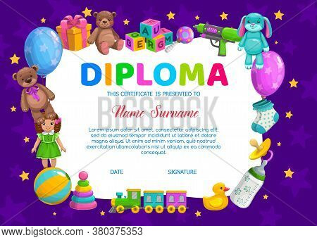 Kids Diploma, Kindergarten Vector Certificate Template With Baby Soft Bear And Bunny Toys. Doll, Bal