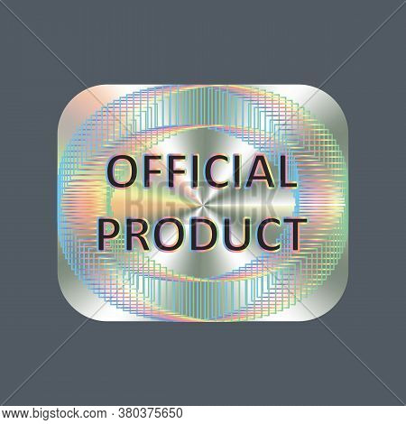 Official Product Square Hologram Realistic Sticker, Badge, Icon. Vector Sticker For Product Quality