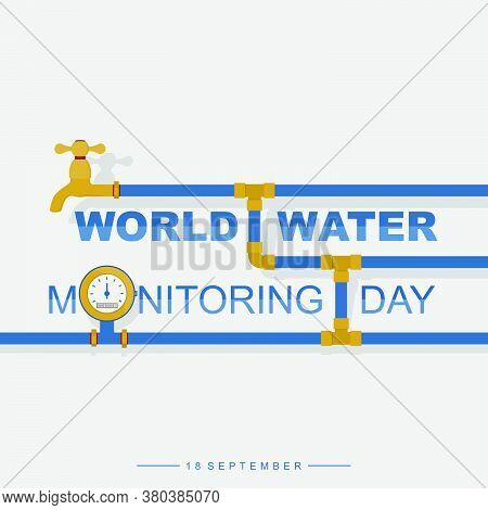 Typography Design Of World Water Monitoring Day With Pipe, Faucet And Water Meter Vector Illustratio