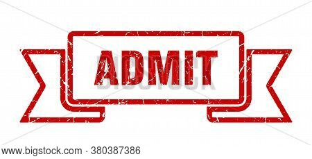 Admit Grunge Vintage Retro Band. Admit Ribbon