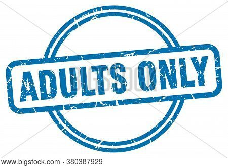 Adults Only Stamp. Adults Only Round Vintage Grunge Sign