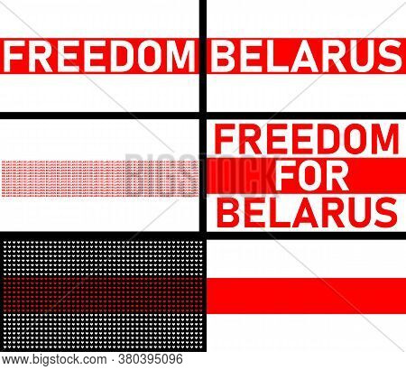 Vector Illustration The Inscription Freedom For Belarus Against The Background Of The White-red-whit