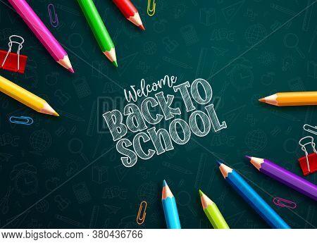 Back To School Colored Pencils Vector Design. Back To School Text And Colorful Colored Pencils And P