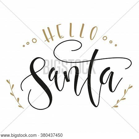 Hello Santa, Lettering With Elements Isolated On White Background. Vector Stock Illustration.