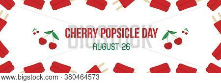 National Cherry Popsicle Day Wide Horizontal Greeting Card, Illustration With Cute Cherries And Pops
