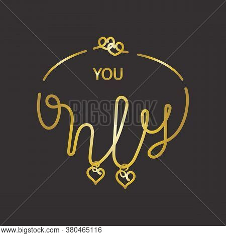 Only You - Hand Lettering. Necklace, Heart. Outline. Vector Illustration
