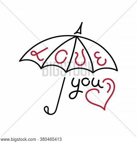Beautiful Umbrella With Hand Lettering Love You. Vector Illustration