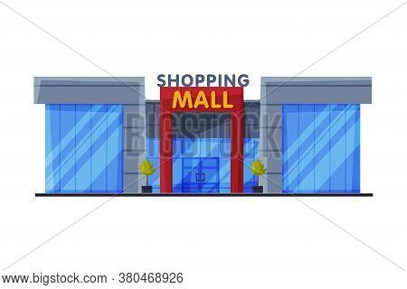 Shopping Mall, Modern Shopping Center Building, Urban Architecture Design Element Flat Vector Illust