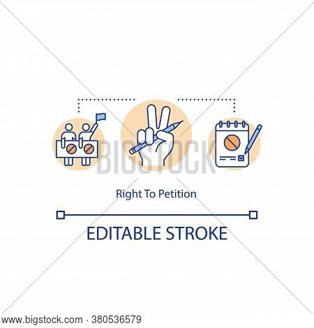 Right To Petition Concept Icon. Petition Freedom Idea Thin Line Illustration. Protests And Demonstra