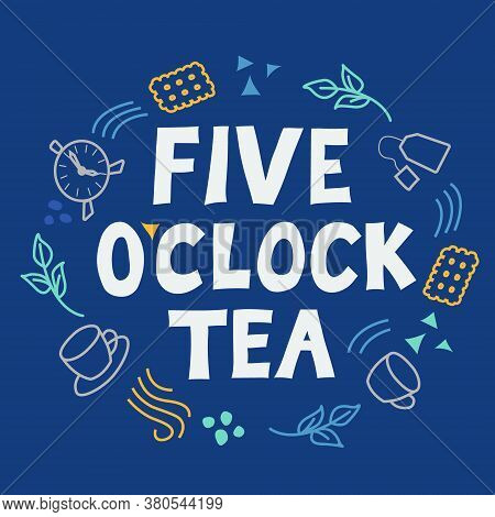 Phrase 'five O`clock Tea