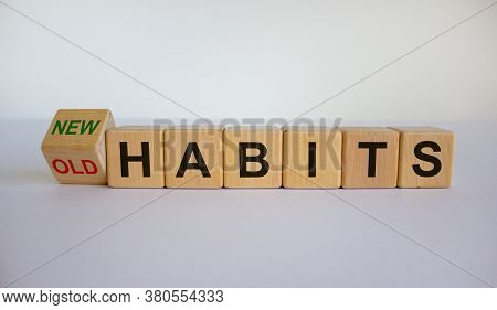 Turned Cube And Changed The Expression 'old Habits' To 'new Habits'. Beautiful White Background. Con
