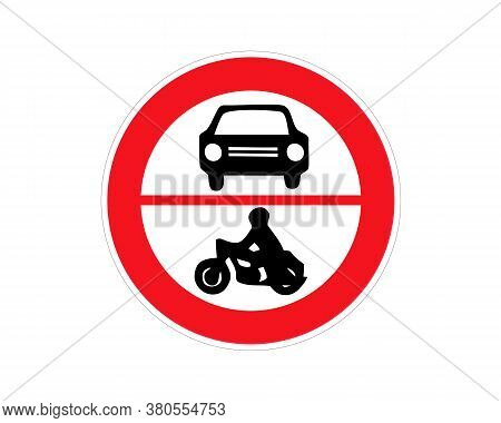Traffic Sign Forbidden Entrance Car And Motorcycle. Traffic Sign (prohibition Of Traffic): Ban On Mo