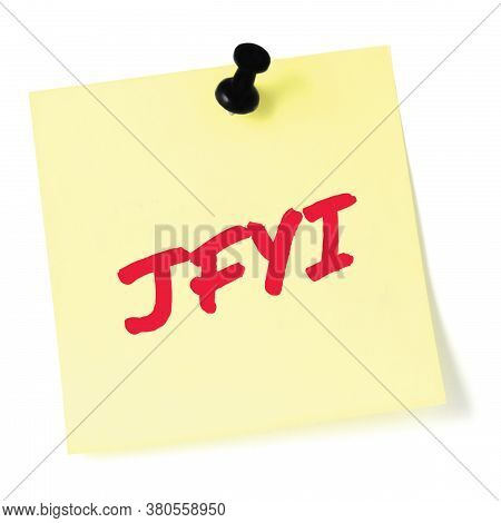 Just for your information initialism JFYI red marker written acronym text, isolated yellow post-it to-do list sticky note abbreviation sticker, black pushpin thumbtack macro closeup, information newsletter bulletin info notice concept, letter document met