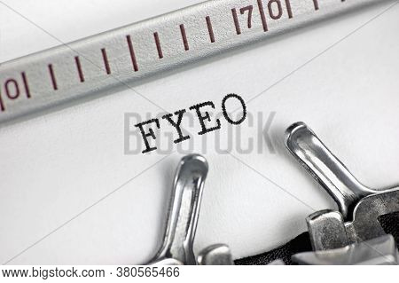 For Your Eyes Only Initialism Fyeo Text Macro Closeup, Typewriter Typed Acronym, Top Secret Classifi