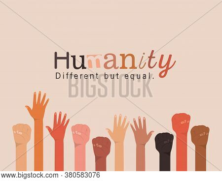 Humanity Different But Equal And Diversity Open And Fists Hands Up Design, People Multiethnic Race A