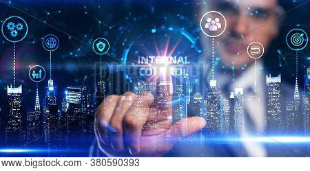 Businessman Presses Button Internal Control On Virtual Screens. Business, Technology, Internet And N