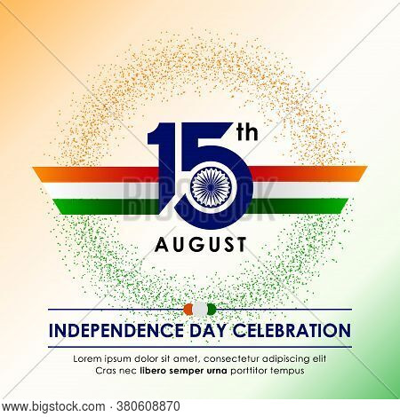 Vector Design Of 15th August Happy Independence Day Of India, With Stylish Text, Ashoka Wheel And In