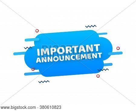 Important Announcement Written On Speech Bubble. Advertising Sign. Vector Stock Illustration.