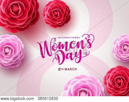 Women's Day Vector Design. March 8 International Woman's Day Celebration Text With Camellia Flowers