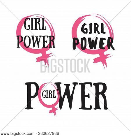 Set Of Girls Emblem. Girl Power. Vector Slogan For T-shirt. Feminism Phrase
