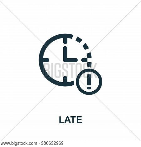Late Icon. Simple Element From Time Management Collection. Creative Late Icon For Web Design, Templa