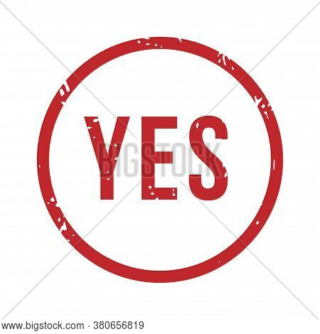 Yes Rubber Stamp. Isolated Vector Admission And Acceptance, Guarantee Done, Assent And Approval Stam