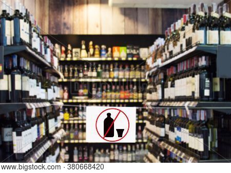 Sign To Stop The Sale Of Alcoholic Beverages, Spirits, Alcohol Bottles Impact Of The Epidemic Virus