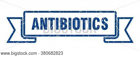 Antibiotics Ribbon. Antibiotics Grunge Band Sign. Banner