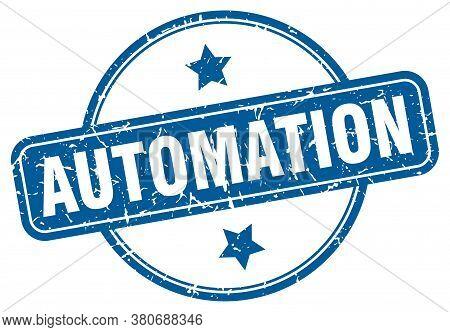 Automation Stamp. Automation Round Vintage Grunge Sign.