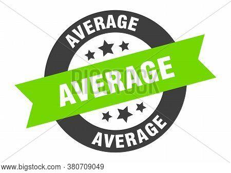 Average Sign. Average Black Green Round Sticker