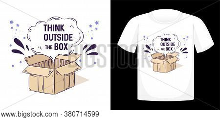 Think Outside The Box, T-shirt Design Typography, Print, Vector Illustration. Hand Drawn Lettering T