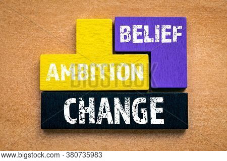 Abc. Ambition, Belief And Change Concept. Colored Wooden Blocks, Puzzle And Mind Game