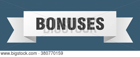 Bonuses Ribbon. Bonuses Isolated Band Sign. Banner