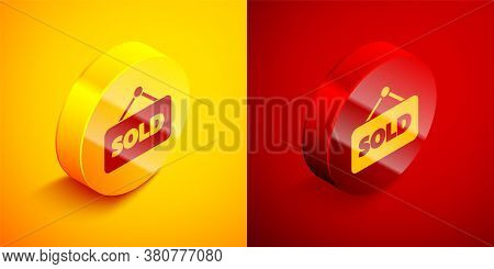 Isometric Hanging Sign With Text Sold Icon Isolated On Orange And Red Background. Sold Sticker. Sold