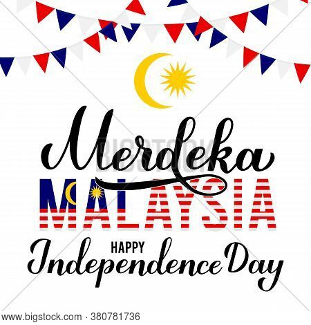 Merdeka Malaysia - Independence Day In Malaysian Language. National Holiday. Vector Template For Typ