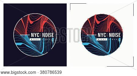 Nyc Noise T Shirt Vector Abstract Design, Poster, Print, Template