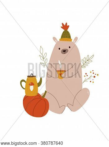 Funny Bear In A Hat With Teapot And Teacup. Autumn Illustration