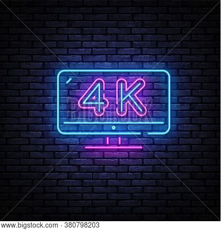 4k Quality Video Neon Sign Vector. Monitor 4k Design Template Neon Sign, Light Banner, Nightly Brigh