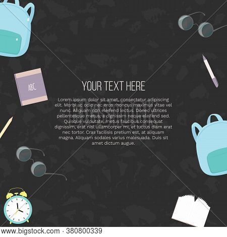 Vector Illustration With School Knapsack, Books, Pencils, Eyeglasses, Alarm Clock And Place For Text