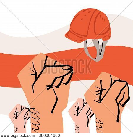 The Fist, Hard Hat And The Belarus Old Flag. The Symbol Of Protest For Human Rights And Presidential