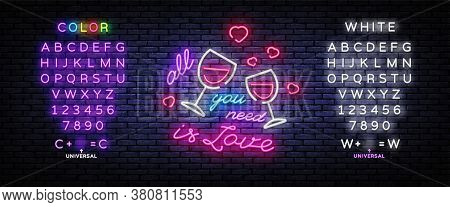 All You Need Is Love Neon Sign Vector Design Template. Love Conception With Wine, Neon Light Banner