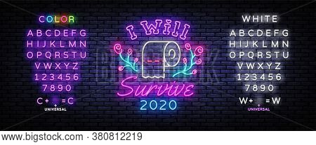 I Will Survive Neon Signs. Covid 19 Neon Concept With Toilet Paper. I Survived The Great Toilet Pape