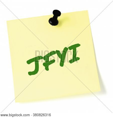 Just for your information initialism JFYI green marker written acronym text, isolated yellow to-do list sticky post-it note abbreviation sticker, black pushpin thumbtack macro closeup, information newsletter bulletin info notice concept, letter document m