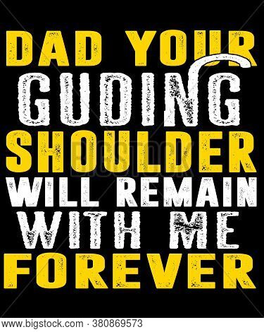 Dad Your Guiding Shoulder Will Remain With Me Forever