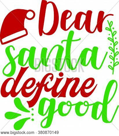 Dear Santa Define Good Typography Design On Illustration