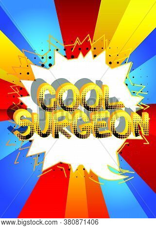 Cool Surgeon Comic Book Style Cartoon Words On Abstract Comics Background.