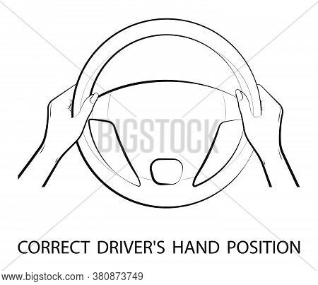 Female Hands Hold Steering Wheel Of A Car. Girl Is Driving. Correct Hand Position On Steering Wheel.