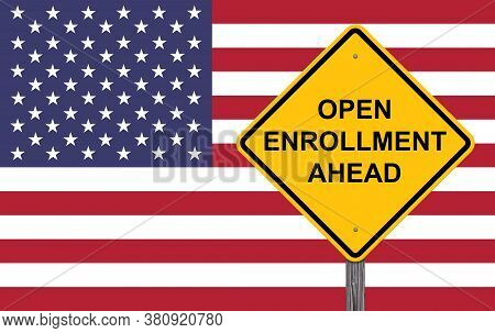 Open Enrollment Ahead Caution Sign Flag Background